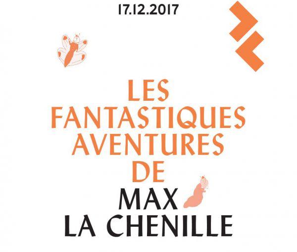 Saison musicale - Les fantastiques Aventures de Max la Chenille