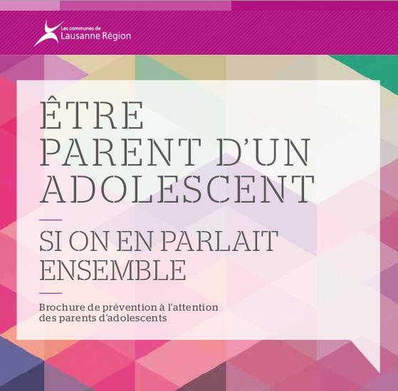 Lausanne Région réédite la brochure «Etre parent d'un adolescent»